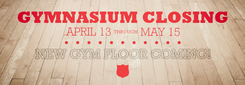 Beginning April 13 through May 15, the Gym will be CLOSED for scheduled Upgrades!